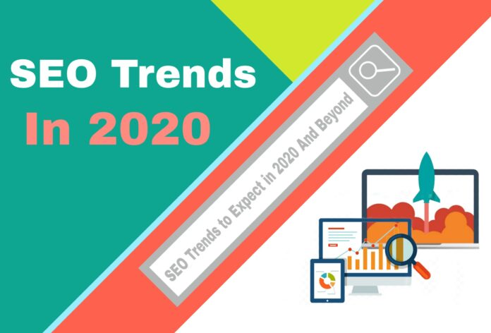 SEO Trends to Expect in 2020 And Beyond