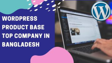 Product base top wordpress company in Bangladesh