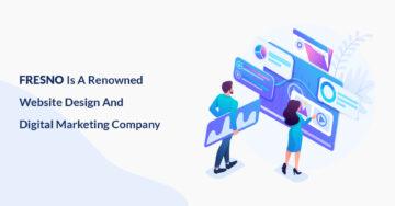 digital marketing agency, web design fresno